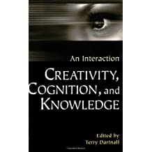 Creativity, Cognition, and Knowledge:: An Interaction