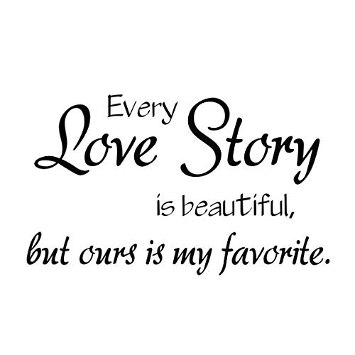 - Lchen Every Love Story is Beautiful But Ours is My Favorite Home Decal/Wall Sticker(12.5