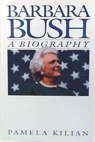 Barbara Bush: A Biography