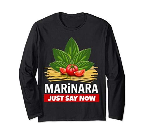 Marinara Just Say Now Basil Tomatoes Spaghetti Unisex Long-Sleeve T-Shirt