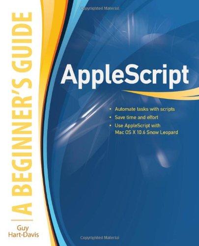 [PDF] AppleScript: A Beginner?s Guide Free Download | Publisher : McGraw-Hill Osborne Media | Category : Computers & Internet | ISBN 10 : 0071639543 | ISBN 13 : 9780071639545