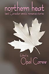 Northern Heat: Best Canadian Erotic Romance Stories