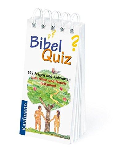 Bibel-Quiz. 192 Fragen und Antworten zum Alten und Neuen Testament