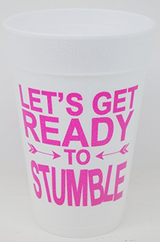 Let's Get Ready To Stumble Styrofoam Party Cups 10 (16 Oz.) Pack - White with Hot Pink Lettering Printed Front & Back