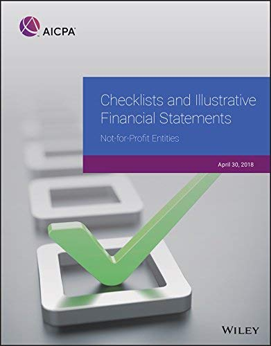 Checklists and Illustrative Financial Statements: Not-for-Profit Entities, 2018 (AICPA)