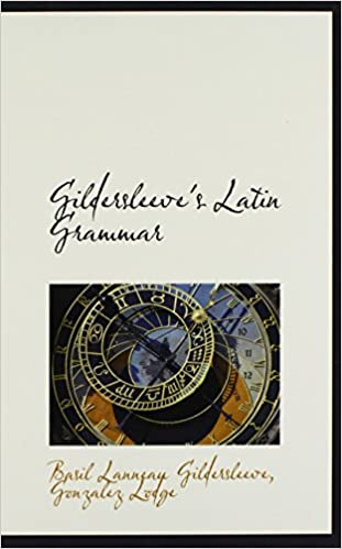 Gildersleeve Latin Grammar