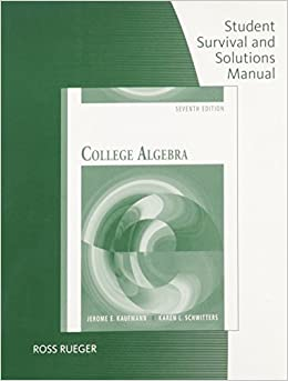 Student Solutions Manual for Kaufmann/Schwitters' College Algebra, 7th 7th edition by Kaufmann, Jerome E., Schwitters, Karen L. (2008)