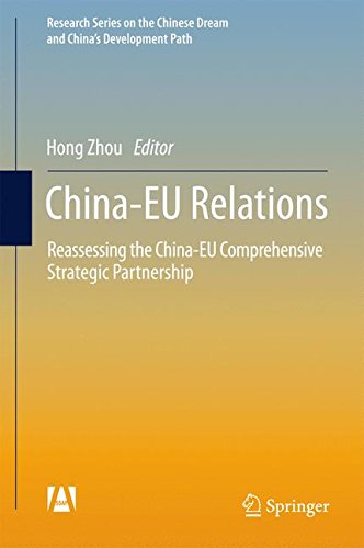 China-EU Relations: Reassessing the China-EU Comprehensive Strategic Partnership (Research Series on the Chinese Dream and China's Development Path)