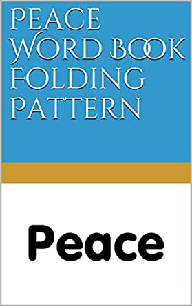 Peace Word Book Folding Pattern (English Edition) eBook: North ...