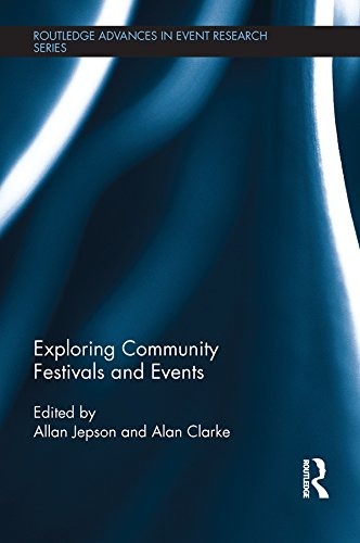 Download Exploring Community Festivals and Events (Routledge Advances in Event Research Series) Pdf
