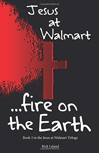 Jesus at Walmart...fire on the Earth (Volume 3) pdf