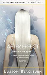 After Effect: Destined to live again (Regeneration Chronicles Book 3)