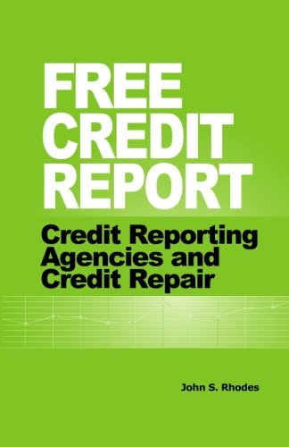 Free Credit Report: Credit Reporting Agencies and Credit Repair