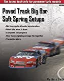 Paved Track Big Bar Soft Spring Setups, Steve Smith, 0936834846
