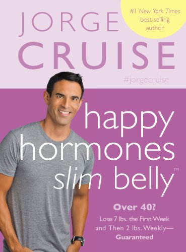 Slim Weekly - Happy Hormones, Slim Belly: Over 40? Lose 7 lbs. the First Week, and Then 2 lbs. Weekly—Guaranteed