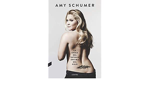 La chica del tatuaje encima del culo eBook: Schumer, Amy, Seliger ...