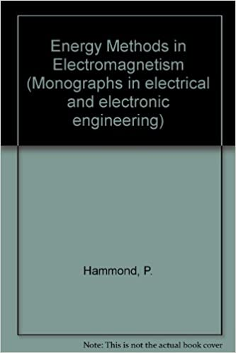 Energy Methods in Electromagnetism (Monographs in electrical and electronic engineering)
