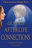 Guided Afterlife Connections, Rochelle Wright and R. Craig Hogan, 0980211123