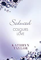 SEDUCED - COLOURS OF LOVE (COLOURS OF LOVE SERIES BOOK 4)