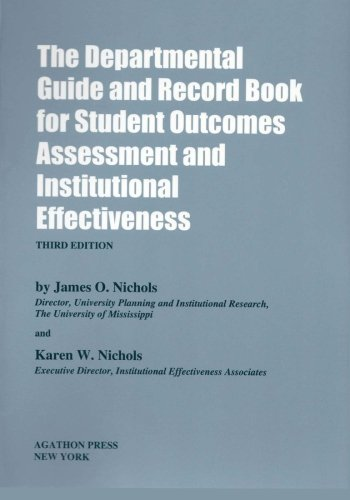 The Departmental Guide and Record Book for Student Outcomes Assessment and Institutional Effectiveness