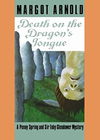 Death on the Dragon's Tongue (Penny Spring and Sir Toby Glendower Mysteries) (Norton On Archives)