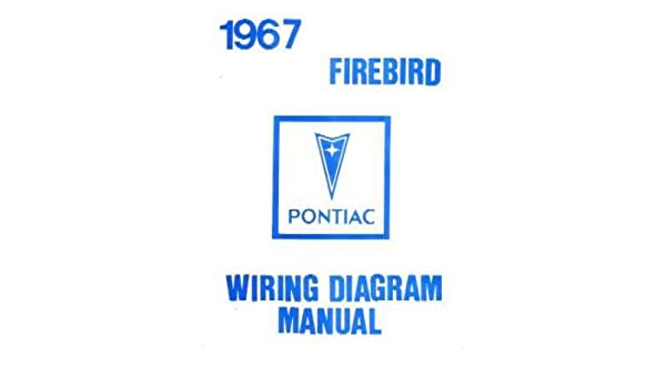 Amazon.com: 1967 PONTIAC FIREBIRD TRANS AM Wiring Diagram Schematic:  AutomotiveAmazon.com
