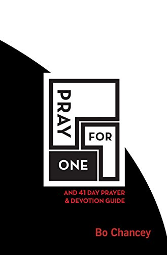 Pray for One: Featuring a 41 Day Prayer & Devotion Guide