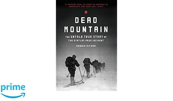 Dead Mountain: The Untold True Story of the Dyatlov Pass Incident: Amazon.es: Donnie Eichar: Libros en idiomas extranjeros