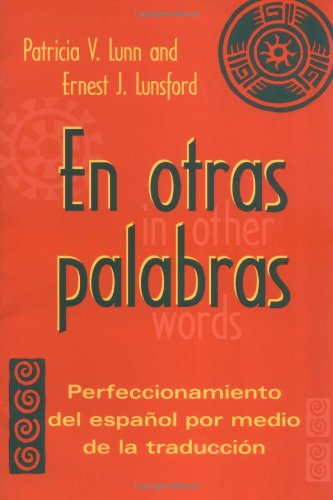 En otras palabras: Perfeccionamiento del español por...