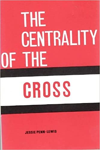Book Centrality of the Cross by Jessie Penn-Lewis (1982-10-02)