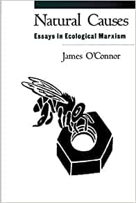 essays in ecological marxism Natural causes: essays in ecological marxism by natural causes has 13 ratings and 1 review erica said: my first attempt to read anything about ecologist.