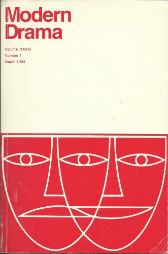 Modern Drama Volume XXXVI Number 1 March 1993 (Volume XXXVI)