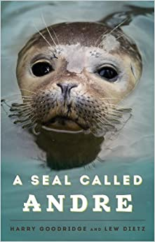 Book A Seal Called Andre by Goodridge, Harry (1975)