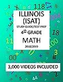 4th Grade ILLINOIS ISAT, MATH, Test Prep:  2019: 4th Grade ILLINOIS STANDARDS ACHIEVEMENT TEST  MATH Test Prep/Study Guide