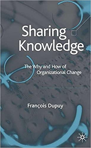 Sharing Knowledge: The Why and How of Organizational Change