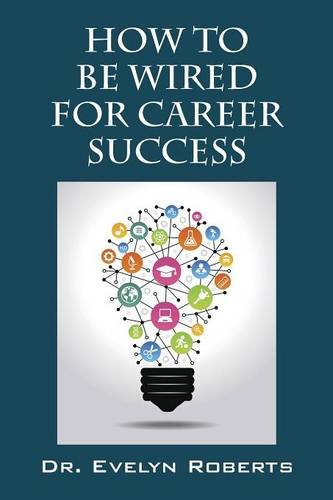 How To Be Wired For Career Success pdf epub