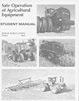 Safe Operations of Agricultural Equipment: Instructor's Guide