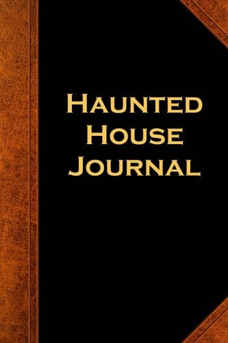 Haunted House Journal Vintage Style: (Notebook, Diary, Blank Book) (Scary Halloween Journals Notebooks Diaries)