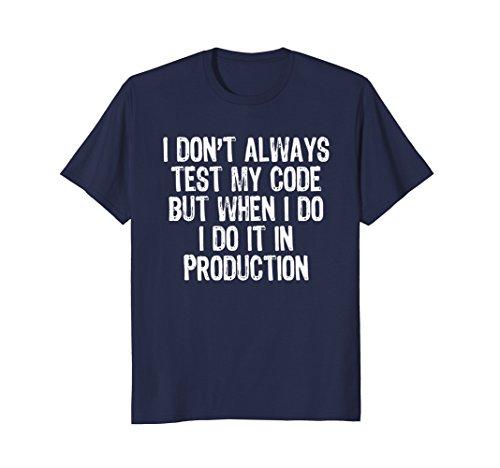 Mens I Don't Always Test My Code But When I Do... T-Shirt Medium Navy