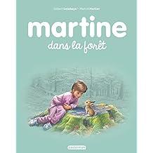 MARTINE DANS LA FORÊT T.37 N.É.