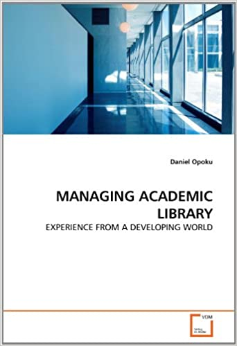 MANAGING ACADEMIC LIBRARY: EXPERIENCE FROM A DEVELOPING WORLD