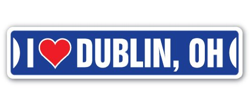 I Love Dublin, Ohio Street Sign oh City State us Wall Road décor Gift