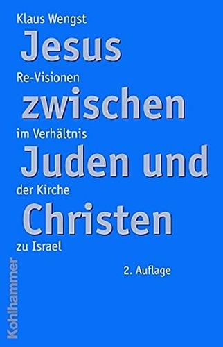 Jesus zwischen Juden und Christen: Re-Visionen im Verhältnis der Kirche zu Israel