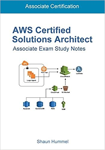AWS Certified Solutions Architect Associate: Exam Study Notes: Shaun ...