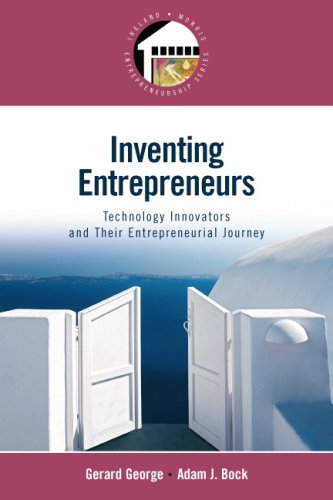 Inventing Entrepreneurs: Technology Innovators and their Entrepreneurial Journey