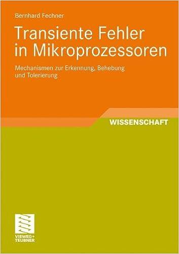 Book Transiente Fehler In Mikroprozessoren: Mechanismen zur Erkennung, Behebung und Tolerierung (German Edition)