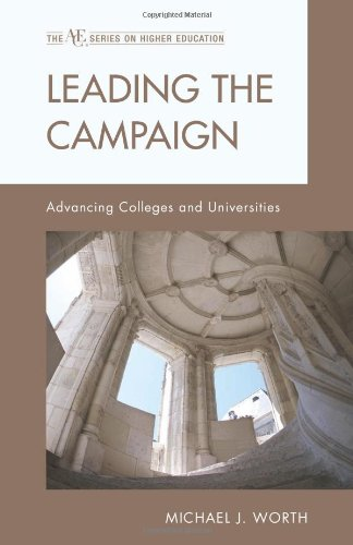 Leading the Campaign: Advancing Colleges and Universities (The American Council on Education Series on Higher Education)