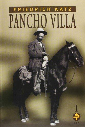 Pancho Villa, Vol. 1 & 2 (Spanish Edition) Friedrich Katz
