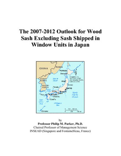 The 2007-2012 Outlook for Wood Sash Excluding Sash Shipped in Window Units in Japan