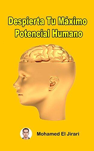 Despierta Tu Máximo Potencial Humano : Logra tu máximo potencial y alcanzar tus sueños (Spanish